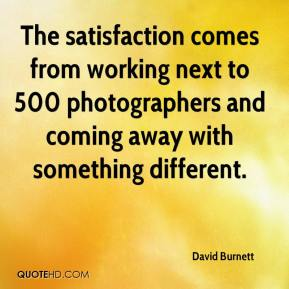 David Burnett - The satisfaction comes from working next to 500 photographers and coming away with something different.