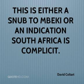 David Coltart - This is either a snub to Mbeki or an indication South Africa is complicit.