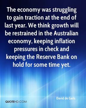 The economy was struggling to gain traction at the end of last year. We think growth will be restrained in the Australian economy, keeping inflation pressures in check and keeping the Reserve Bank on hold for some time yet.