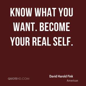 Know what you want. Become your real self.