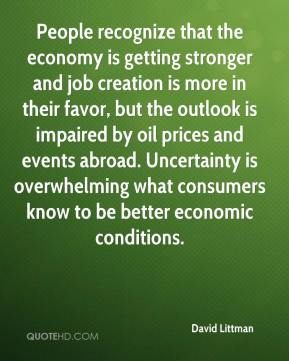 David Littman - People recognize that the economy is getting stronger and job creation is more in their favor, but the outlook is impaired by oil prices and events abroad. Uncertainty is overwhelming what consumers know to be better economic conditions.