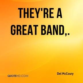Del McCoury - They're a great band.