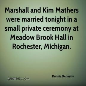 Dennis Dennehy - Marshall and Kim Mathers were married tonight in a small private ceremony at Meadow Brook Hall in Rochester, Michigan.