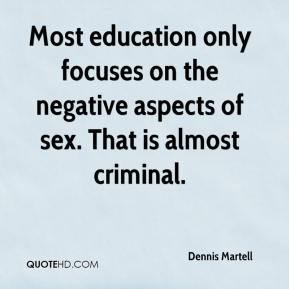 Most education only focuses on the negative aspects of sex. That is almost criminal.