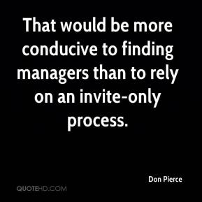 That would be more conducive to finding managers than to rely on an invite-only process.