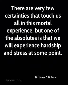 There are very few certainties that touch us all in this mortal experience, but one of the absolutes is that we will experience hardship and stress at some point.