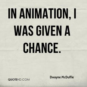 Dwayne McDuffie - In animation, I was given a chance.