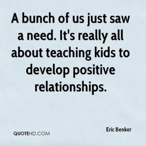 Eric Benker - A bunch of us just saw a need. It's really all about teaching kids to develop positive relationships.