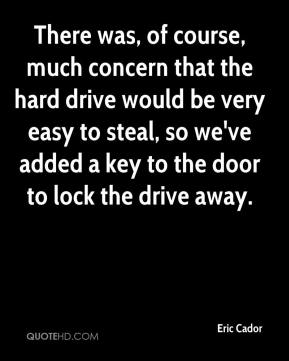 Eric Cador - There was, of course, much concern that the hard drive would be very easy to steal, so we've added a key to the door to lock the drive away.