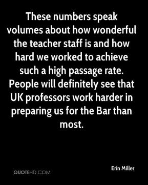 Erin Miller - These numbers speak volumes about how wonderful the teacher staff is and how hard we worked to achieve such a high passage rate. People will definitely see that UK professors work harder in preparing us for the Bar than most.