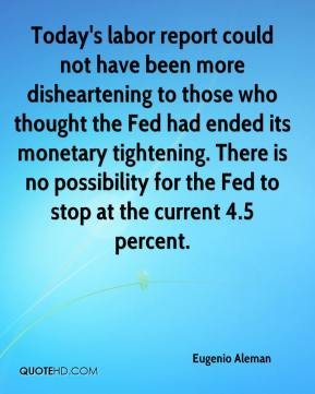 Eugenio Aleman - Today's labor report could not have been more disheartening to those who thought the Fed had ended its monetary tightening. There is no possibility for the Fed to stop at the current 4.5 percent.