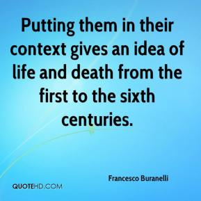 Francesco Buranelli - Putting them in their context gives an idea of life and death from the first to the sixth centuries.