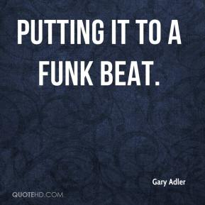 putting it to a funk beat.