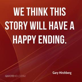 Gary Hirshberg - We think this story will have a happy ending.
