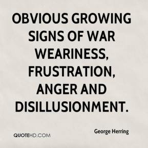 George Herring - obvious growing signs of war weariness, frustration, anger and disillusionment.