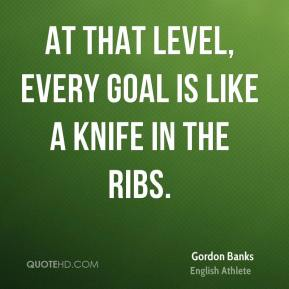 At that level, every goal is like a knife in the ribs.