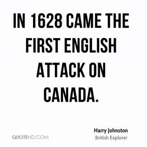 In 1628 came the first English attack on Canada.