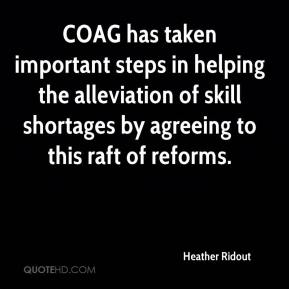 COAG has taken important steps in helping the alleviation of skill shortages by agreeing to this raft of reforms.