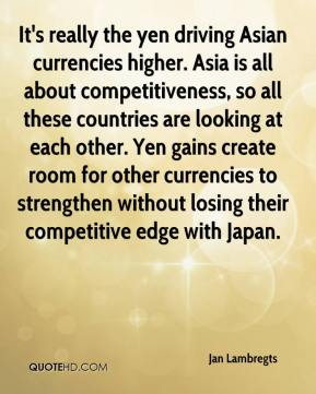 It's really the yen driving Asian currencies higher. Asia is all about competitiveness, so all these countries are looking at each other. Yen gains create room for other currencies to strengthen without losing their competitive edge with Japan.