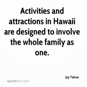 Activities and attractions in Hawaii are designed to involve the whole family as one.
