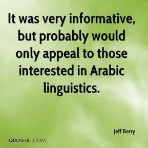 Jeff Berry  - It was very informative, but probably would only appeal to those interested in Arabic linguistics.