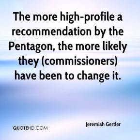 Jeremiah Gertler  - The more high-profile a recommendation by the Pentagon, the more likely they (commissioners) have been to change it.