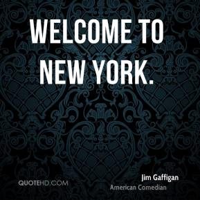 Welcome to New York.