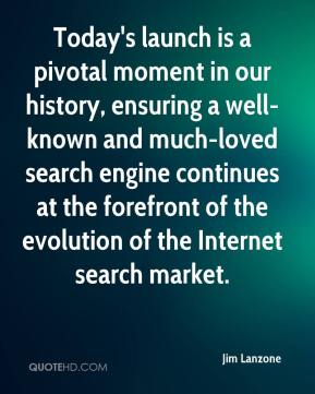Jim Lanzone  - Today's launch is a pivotal moment in our history, ensuring a well-known and much-loved search engine continues at the forefront of the evolution of the Internet search market.