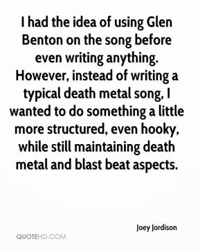 I had the idea of using Glen Benton on the song before even writing anything. However, instead of writing a typical death metal song, I wanted to do something a little more structured, even hooky, while still maintaining death metal and blast beat aspects.