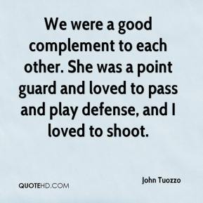 We were a good complement to each other. She was a point guard and loved to pass and play defense, and I loved to shoot.
