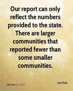 Our report can only reflect the numbers provided to the state. There are larger communities that reported fewer than some smaller communities.