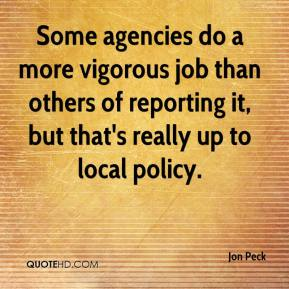 Some agencies do a more vigorous job than others of reporting it, but that's really up to local policy.