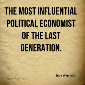 the most influential political economist of the last generation.