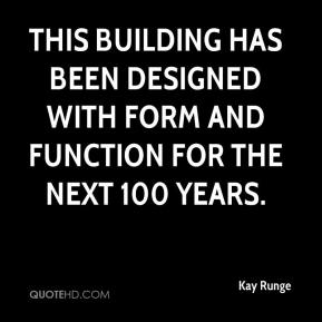This building has been designed with form and function for the next 100 years.