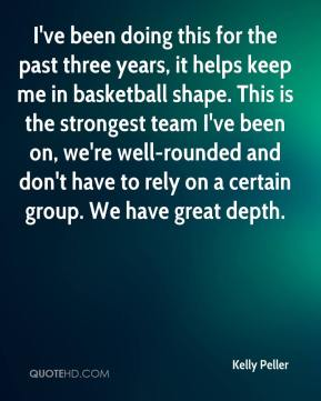 I've been doing this for the past three years, it helps keep me in basketball shape. This is the strongest team I've been on, we're well-rounded and don't have to rely on a certain group. We have great depth.