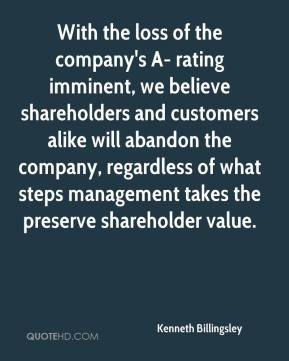 Kenneth Billingsley  - With the loss of the company's A- rating imminent, we believe shareholders and customers alike will abandon the company, regardless of what steps management takes the preserve shareholder value.