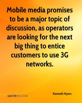 Kenneth Hyers  - Mobile media promises to be a major topic of discussion, as operators are looking for the next big thing to entice customers to use 3G networks.