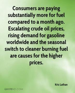 Kris Lathan  - Consumers are paying substantially more for fuel compared to a month ago. Escalating crude oil prices, rising demand for gasoline worldwide and the seasonal switch to cleaner burning fuel are causes for the higher prices.