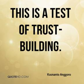 This is a test of trust-building.