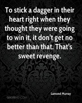 Lamond Murray  - To stick a dagger in their heart right when they thought they were going to win it, it don't get no better than that. That's sweet revenge.