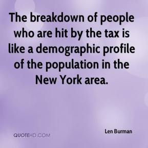 The breakdown of people who are hit by the tax is like a demographic profile of the population in the New York area.