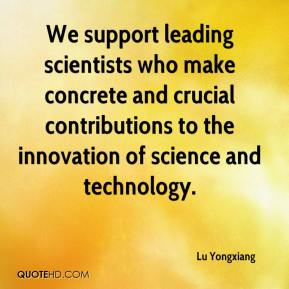 Lu Yongxiang  - We support leading scientists who make concrete and crucial contributions to the innovation of science and technology.