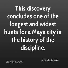 Marcello Canuto  - This discovery concludes one of the longest and widest hunts for a Maya city in the history of the discipline.