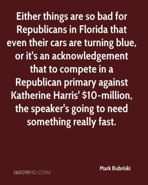 Either things are so bad for Republicans in Florida that even their cars are turning blue, or it's an acknowledgement that to compete in a Republican primary against Katherine Harris' $10-million, the speaker's going to need something really fast.