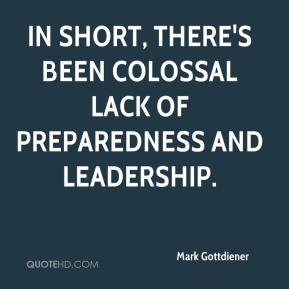Mark Gottdiener  - In short, there's been colossal lack of preparedness and leadership.