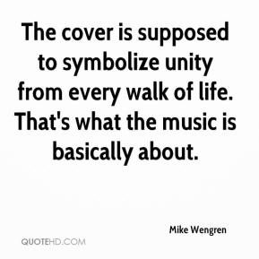 Mike Wengren  - The cover is supposed to symbolize unity from every walk of life. That's what the music is basically about.