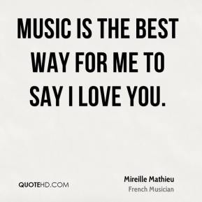 Mireille Mathieu - Music is the best way for me to say I love you.