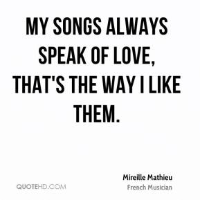 Mireille Mathieu - My songs always speak of love, that's the way I like them.