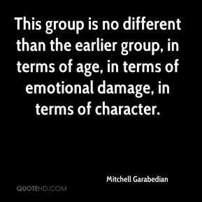 Mitchell Garabedian  - This group is no different than the earlier group, in terms of age, in terms of emotional damage, in terms of character.