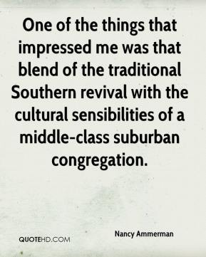 One of the things that impressed me was that blend of the traditional Southern revival with the cultural sensibilities of a middle-class suburban congregation.